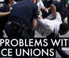 reining in the unchecked power of police unions.