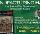 """""""Manufacturing Hate: How Africa Was Demonized In Western Media"""" explains the history of demonization of Africa, and by extension"""