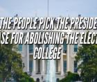 Dr. Tom Hastings argues for the abolishment of the antiquated Electoral College to improve democracy in America.
