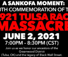 """The first event, """"A Sankofa Moment: The 100th Commemoration of the Tulsa Race Massacre"""" will take place virtually on June 2, 202"""