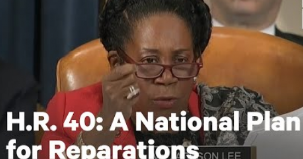 H.R. 40, the Commission to Study and Develop Reparation Proposals for African-Americans Act
