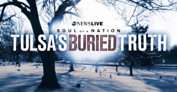 """ABC News Live will present """"Tulsa's Buried Truth,"""" a documentary special on the 1921 Tulsa Race Massacre, nearly 100 years after"""
