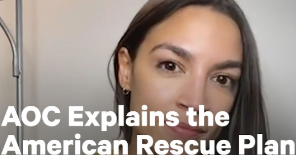 New York Congresswoman Alexandria Ocasio-Cortez voted for the American Rescue Plan Act of 2021 which is about to pump millions